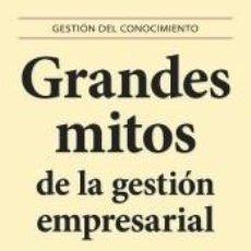 Libros: GRANDES MITOS DE LA GESTION EMPRESARIAL. Lote 194394816
