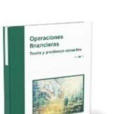 Libros: OPERACIONES FINANCIERAS. TEORÍA Y PROBLEMAS RESUELTOS. Lote 194394910