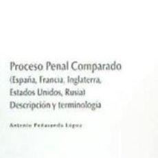Libros: PROCESO PENAL COMPARADO: ESPAÑA, FRANCIA, INGLATERRA, ESTADOS UNIDOS Y RUSIA. Lote 195178957