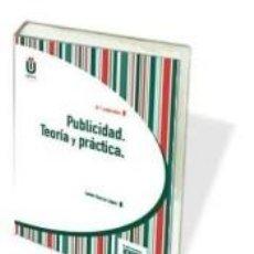 Libros: PUBLICIDAD. TEORÍA Y PRÁCTICA. Lote 195256198
