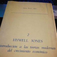 Libros: INTRODUCCIÓN A LAS TEORÍAS MODERNAS DEL CRECIMIENTO ECONÓMICO. HYWELL JONES.. Lote 197538671