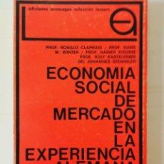 Libros: ECONOMÍA SOCIAL DE MERCADO EN LA EXPERIENCIA ALEMANA. RONALD CLAPHAM Y OTROS. Lote 197860977