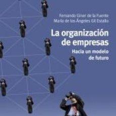 Libros: LA ORGANIZACIÓN DE EMPRESAS: HACIA UN MODELO DE FUTURO. Lote 198407693
