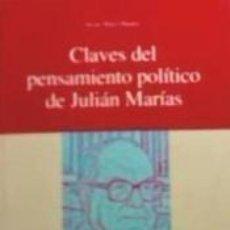 Libros: CLAVES DEL PENSAMIENTO POLÍTICO DE JULIÁN MARÍAS. Lote 198486097