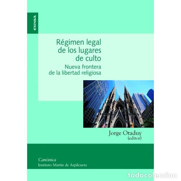 RÉGIMEN LEGAL DE LOS LUGARES DE CULTO (JORGE OTADUY) EUNSA 2013 (Libros Nuevos - Ciencias, Manuales y Oficios - Derecho y Economía)