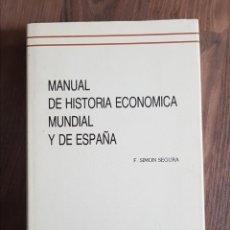 Libros: MANUAL DE HISTORIA ECONOMICA MUNDIAL Y DE ESPAÑA. SIMON SEGURA. SEGUNDA EDICION. 1993. Lote 201189151