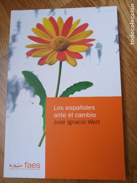 LOS ESPAÑOLES ANTE EL CAMBIO ( WERT, JOSÉ IGNACIO ) (Libros Nuevos - Ciencias, Manuales y Oficios - Derecho y Economía)