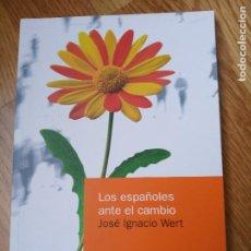 Libros: LOS ESPAÑOLES ANTE EL CAMBIO ( WERT, JOSÉ IGNACIO ). Lote 201371172