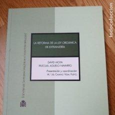 Libros: LA REFORMA DE LA LEY ORGÁNICA DE EXTRANJERÍA, DAVID MOYA MALAPEIRA. Lote 201485056