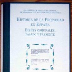 Libros: HISTORIA DE LA PROPIEDAD EN ESPAÑA . BIENES COMUNALES, PASADO Y PRESENTE .. Lote 202366150