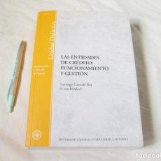 Libros: LAS ENTIDADES DE CRÉDITO - FUNCIONAMIENTO Y GESTIÓN. SANTIAGO GARRIDO BUJ - 2001. Lote 205341000