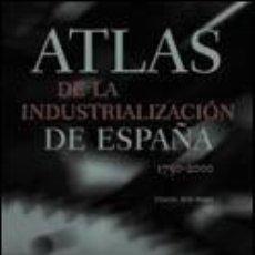 Libros: ATLAS DE LA INDUSTRIALIZACIÓN DE ESPAÑA. Lote 205773402
