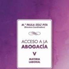 Libros: ACCESO A LA ABOGACÍA. TOMO V. MATERIA LABORAL. Lote 206342603