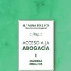 Libros: ACCESO A LA ABOGACÍA. VOLUMEN I. MATERIAS COMUNES. Lote 206889871