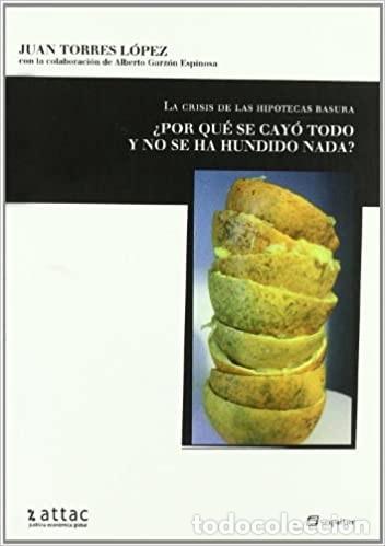 JUAN TORRES - LA CRISIS DE LAS HIPOTECAS BASURA (Libros Nuevos - Ciencias, Manuales y Oficios - Derecho y Economía)