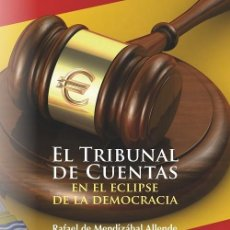 Libros: EL TRIBUNAL DE CUENTAS EN EL ECLIPSE DE LA DEMOCRACIA (R. MENDIZABAL ALLENDE) F.U.E. 2020. Lote 207004645