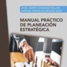 Libros: MANUAL PRÁCTICO DE PLANEACIÓN ESTRATÉGICA. Lote 207025648