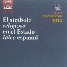 Libros: EL SÍMBOLO RELIGIOSO EN EL ESTADO LAICO ESPAÑOL. Lote 207094368