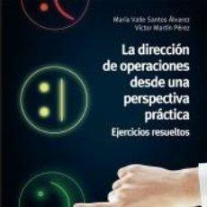 Libros: LA DIRECCIÓN DE OPERACIONES DESDE UNA PERSPECTIVA PRÁCTICA. Lote 207155980