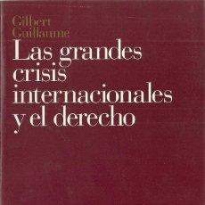 Libros: GILBERT GUILLAUME - LAS GRANDES CRISIS INTERNACIONALES Y EL DERECHO. Lote 207580297