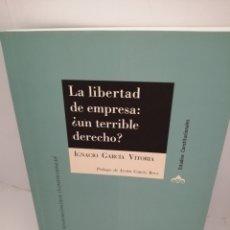 Libros: LA LIBERTAD DE EMPRESA: UN TERRIBLE DERECHO?. Lote 209735450