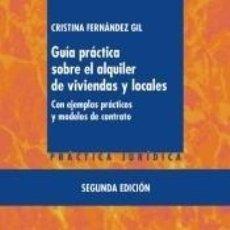 Libros: GUÍA PRÁCTICA SOBRE EL ALQUILER DE VIVIENDAS Y LOCALES. Lote 210010117