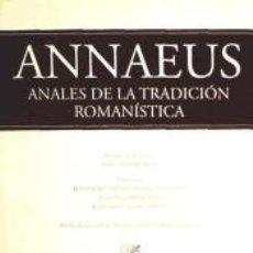 Libros: ANNAEUS: ANALES DE LA TRADICIÓN ROMANÍSTICA VOL. I. Lote 210567601