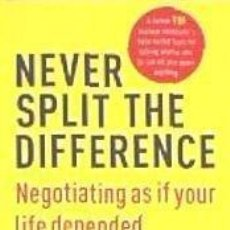 Libros: NEVER SPLIT THE DIFFERENCE: NEGOTIATING AS IF YOUR LIFE DEPENDED ON IT. Lote 210749024