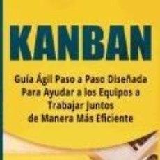Libros: KANBAN: GUIA AGIL PASO A PASO DISE. Lote 211275230