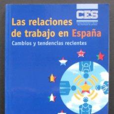 Libros: LAS RELACIONES DE TRABAJO EN ESPAÑA. CAMBIOS Y TENDENCIAS RECIENTES – JOAQUÍN GARCÍA MURCIA Y OTROS. Lote 211404046