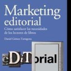 Libros: MARKETING EDITORIAL: COMO SATISFACER LAS NECESIDADES DE LOS LECTORES DE LIBROS. Lote 211642714