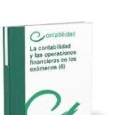 Libros: LA CONTABILIDAD Y LAS OPERACIONES FINANCIERAS EN LOS EXÁMENES (6). Lote 211684735