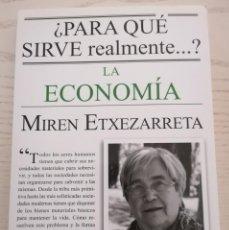 Libros: ¿PARA QUÉ SIRVE REALMENTE LA ECONOMÍA? - MIREN ETXEZARRETA - PAIDÓS - 2015. Lote 213814672