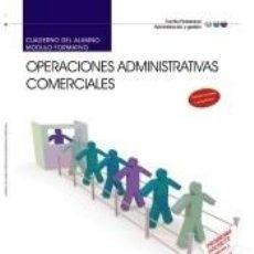 Libros: CUADERNO DEL ALUMNO. OPERACIONES ADMINISTRATIVAS COMERCIALES (MF0976_2:TRANSVERSAL). CERTIFICADOS. Lote 213848521