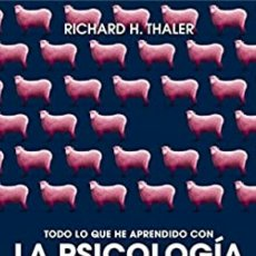 Libros: RICHARD H. THALER. TODO LO QUE HE APRENDIDO CON LA PSICOLOGÍA ECONÓMICA. LIBRO NUEVO. Lote 255469115