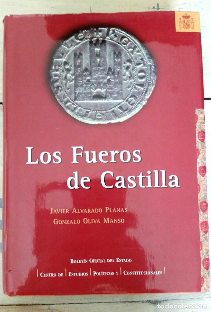 LOS FUEROS DE CASTILLA - JAVIER ALVARADO PLANAS, Y GONZALO OLIVA MANSO (Libros Nuevos - Ciencias, Manuales y Oficios - Derecho y Economía)