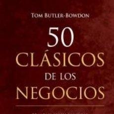 Libros: 50 CLÁSICOS DE LOS NEGOCIOS. Lote 217879695