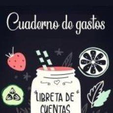 Libros: CUADERNO DE GASTOS - UN PRÁCTICO CUADERNO PARA CONTROLAR TUS INGRESOS Y GASTOS - LIBRETA DE CUENTAS. Lote 218663556