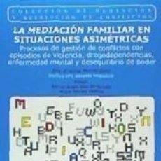 Libros: LA MEDIACIÓN FAMILIAR EN SITUACIONES ASIMÉTRICAS. Lote 218691590