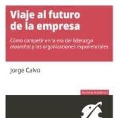 Libros: VIAJE AL FUTURO DE LA EMPRESA. Lote 218696838