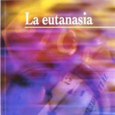 Libros: LA EUTANASIA (JOSÉ MIGUEL SERRANO) EIUNSA 2007. Lote 219262622