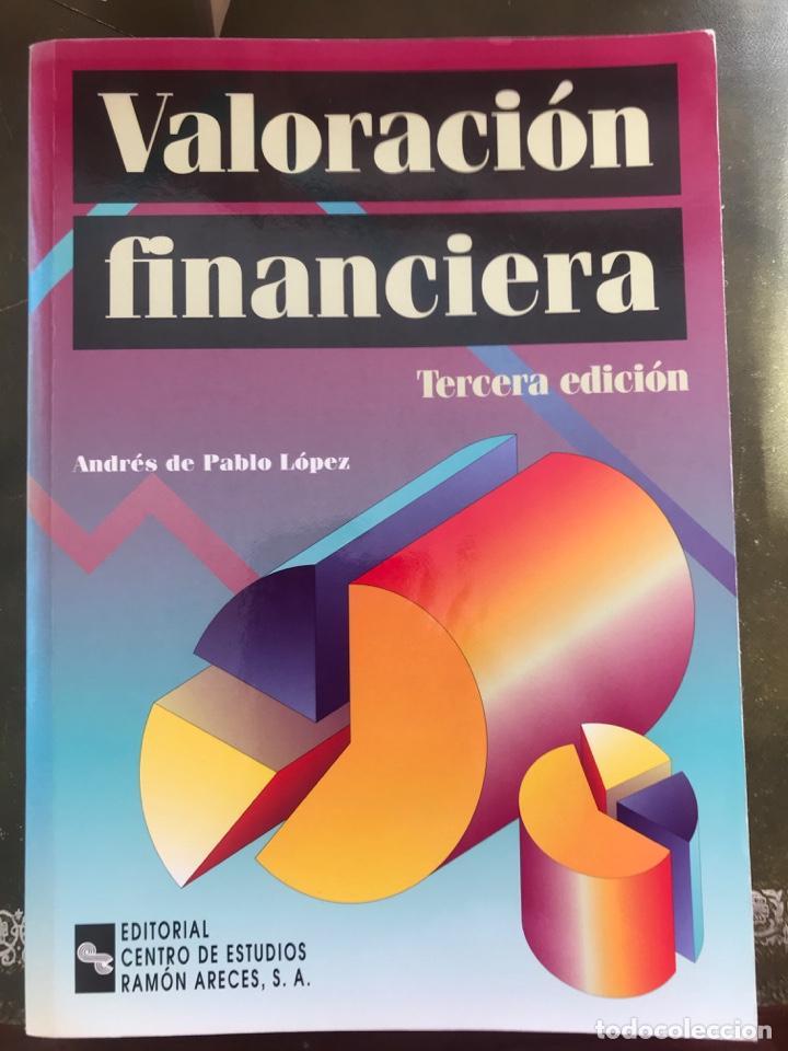 VALORACION FINANCIERA - ANDRES DE PABLO LOPEZ. 3º EDICIÓN 2007 (Libros Nuevos - Ciencias, Manuales y Oficios - Derecho y Economía)