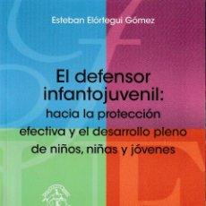 Libros: EL DEFENSOR INFANTOJUVENIL (ESTEBAN ELÓRTEGUI) F.U.E. 2020. Lote 221090928