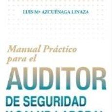 Libros: MANUAL PRÁCTICO PARA EL AUDITOR DE SEGURIDAD Y SALUD LABORAL. Lote 221768066