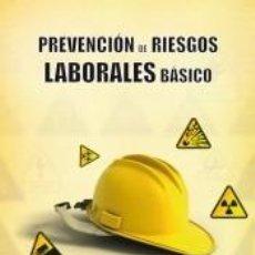 Libros: PREVENCIÓN DE RIESGOS LABORALES BÁSICO. Lote 222340011