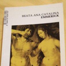 Libros: BEATA ANA CATALINA EMMERICK IV VISIONES Y REVELACIONES COMPLETAS ACE CIUDADELA LIBROS. Lote 223536570
