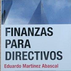 Libros: FINANZAS PARA DIRECTIVOS. EDUARDO MARTÍNEZ ABASCAL. Lote 224695440
