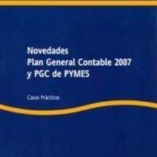 Libros: NOVEDADES PLAN GENERAL CONTABLE 2007 Y PGC DE PYMES. Lote 227185315