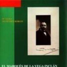 Libros: EL MARQUÉS DE LA VEGA INCLÁN Y LOS ORÍGENES DEL TURISMO EN ESPAÑA. Lote 227990490