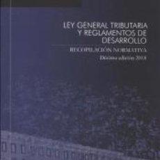 Libros: LEY GENERAL TRIBUTARIA Y REGLAMENTOS DE DESARROLLO. Lote 228124925